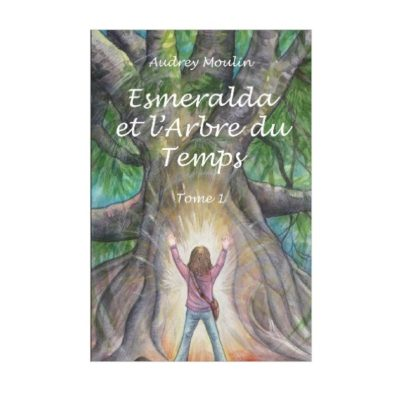 Esmeralda et l'arbre du temps (Tome 1)