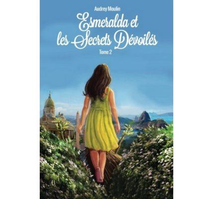 Esmeralda et les secrets dévoilés (Tome 2)