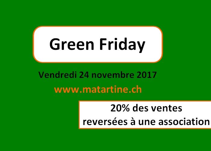 Green Friday : vendredi 24 novembre 2017