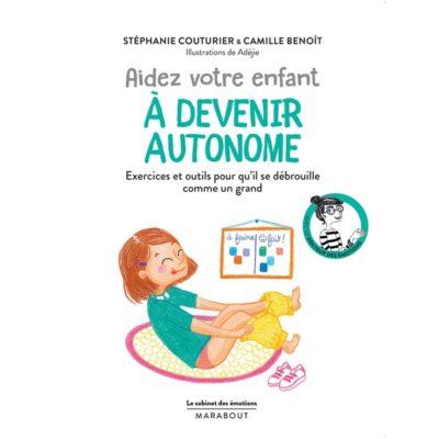 Aidez votre enfant à devenir autonome