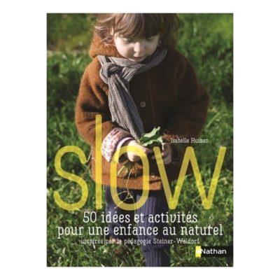 Slow 50 idées et activités pour une enfance au naturel